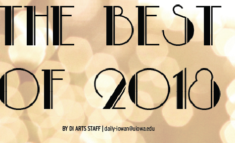 The Best of 2018: Daily Iowan Arts top picks