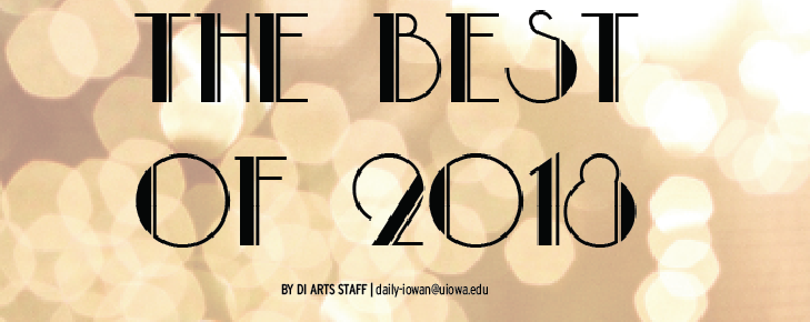 The+Best+of+2018%3A+Daily+Iowan+Arts+top+picks