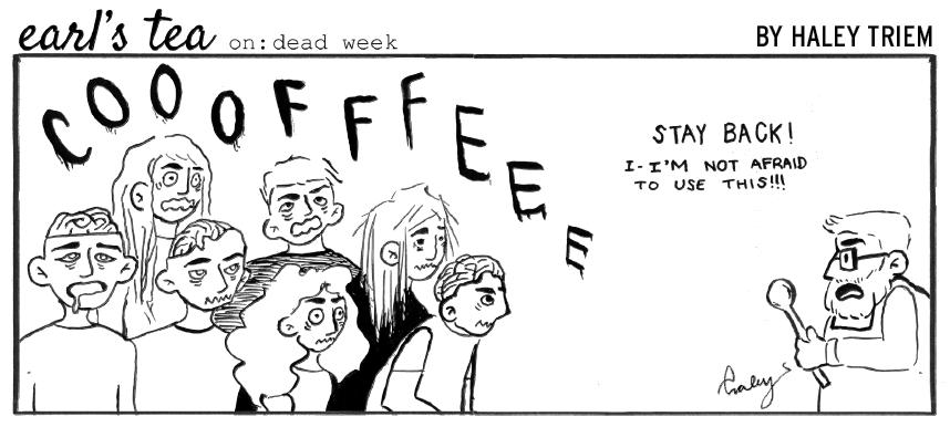 Cartoon: Earl's Tea on dead week