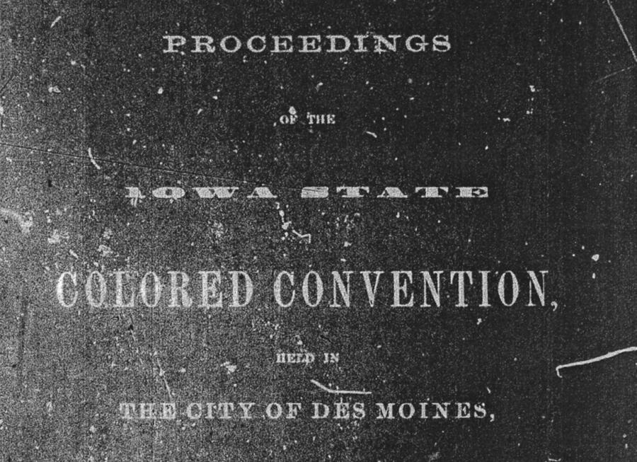 Proceedings for the Iowa State Colored Convention in 1868 were recorded in this text. (Contributed/coloredconventions.org)